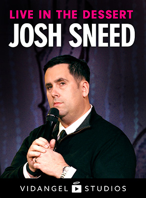 Image of Josh Sneed: Live in the Dessert