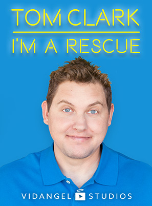 Image of Tom Clark: I'm A Rescue
