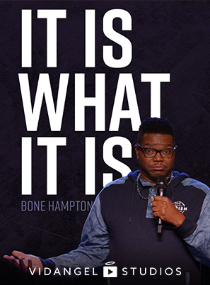 Image of Bone Hampton: It Is What It Is