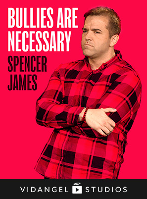 Image of Spencer James: Bullies are Necessary