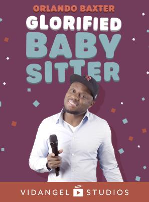 Image of Orlando Baxter: Glorified Baby Sitter