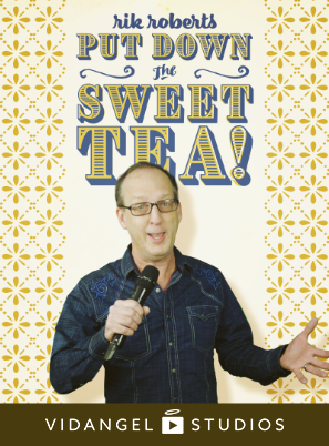 Image of Rik Roberts: Put Down the Sweet Tea