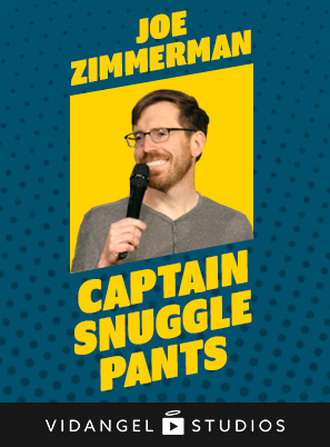 Image of Joe Zimmerman: Captain Snuggle Pants