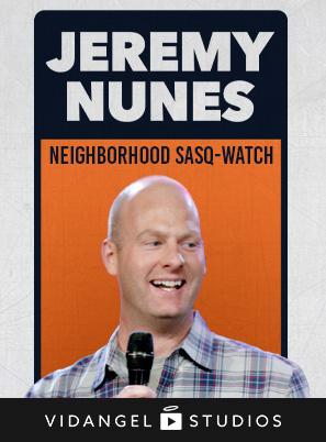 Image of Jeremy Nunes: Neighborhood Sasq-Watch