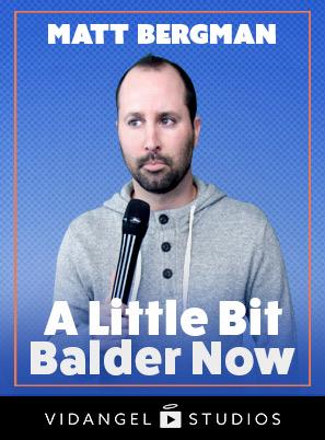 Image of Matt Bergman: A Little Bit Balder Now
