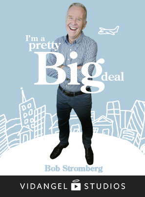 Image of Bob Stromberg: I'm a Pretty Big Deal
