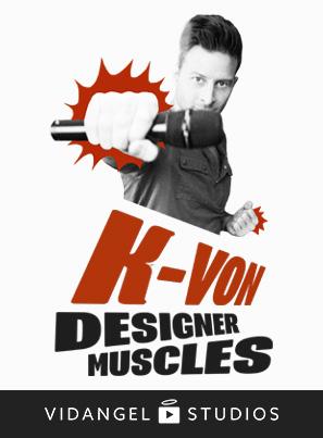 Image of K-von: Designer Muscles